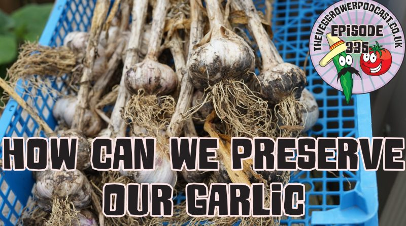 In today's podcast, I am asking how can we preserve our garlic and I have had a productive day on the allotment.