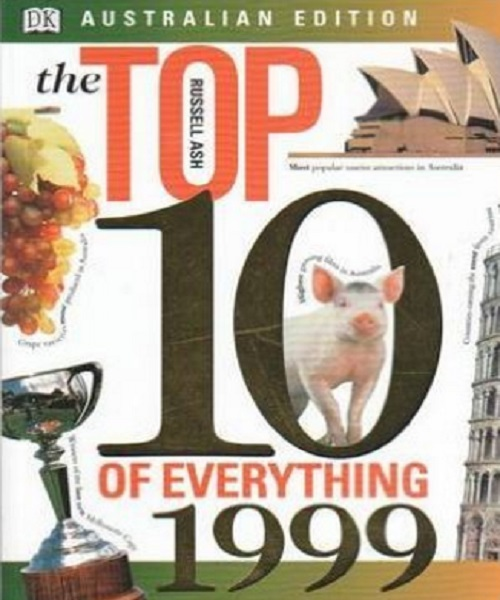 Top 10 of Everything 1999 (Australian Edition) - By Russell Ash