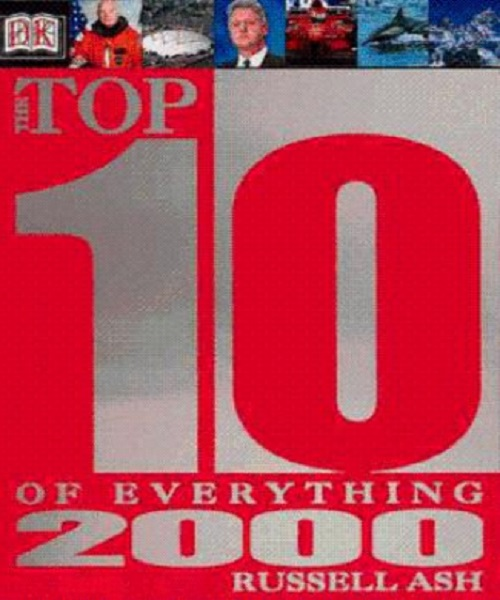 Top 10 of Everything 2000 - By Russell Ash
