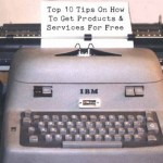 Top 10 Tips On How To Get Products & Services For Free
