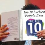 Top 10 Luckiest People Ever
