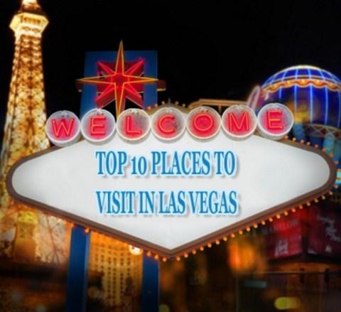 Top 10 Places to Visit in Las Vegas