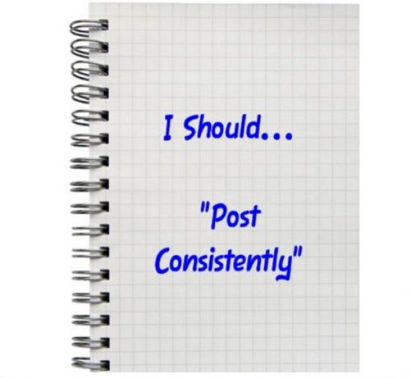 """I Should... """"Post Consistently"""""""