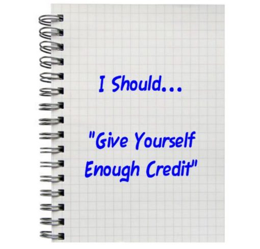 """I Should... """"Give Yourself Enough Credit"""""""