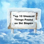 Top 10 Unusual Things Found on Ski Slopes