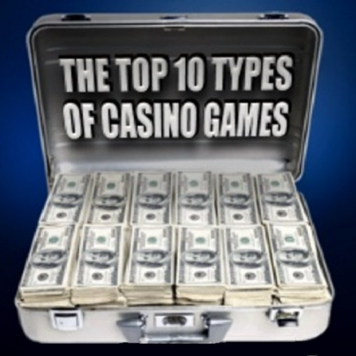 The Top 10 Types of Casino Games