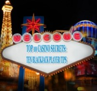 Top 10 Casino Secrets: Ten Blackjack Player Tips