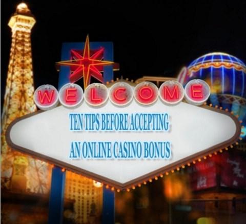 Ten Tips Before Accepting an Online Casino Bonus