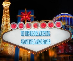 Ten Tips Before Accepting an Online Casino Bonus