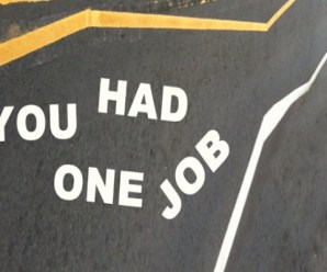 Ten People (and Things) Who Had One Job and Messed It Up Completely