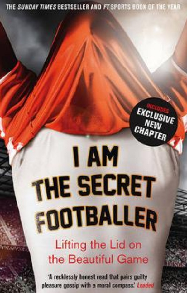 I am the Secret Footballer – Anonymous