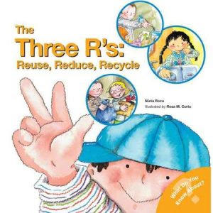 The Three R's: Reuse, Reduce, Recycle