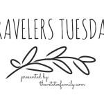 Travelers Tuesday