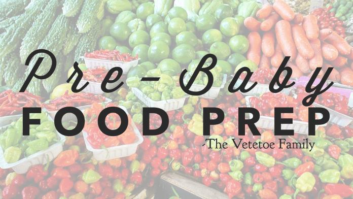 Pre-Baby Food Prep