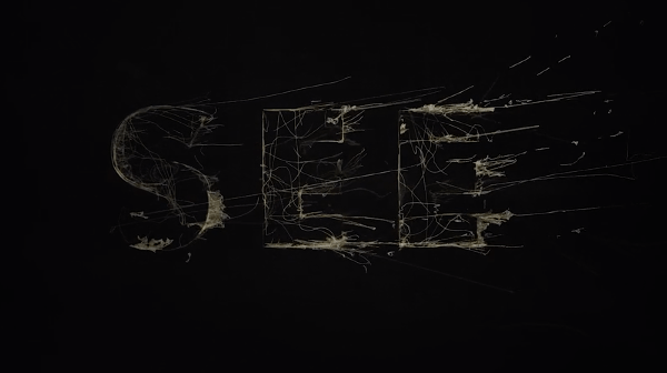 "Watch The Awesome Opening Credits For The Apple TV Show ""See"" image of See"