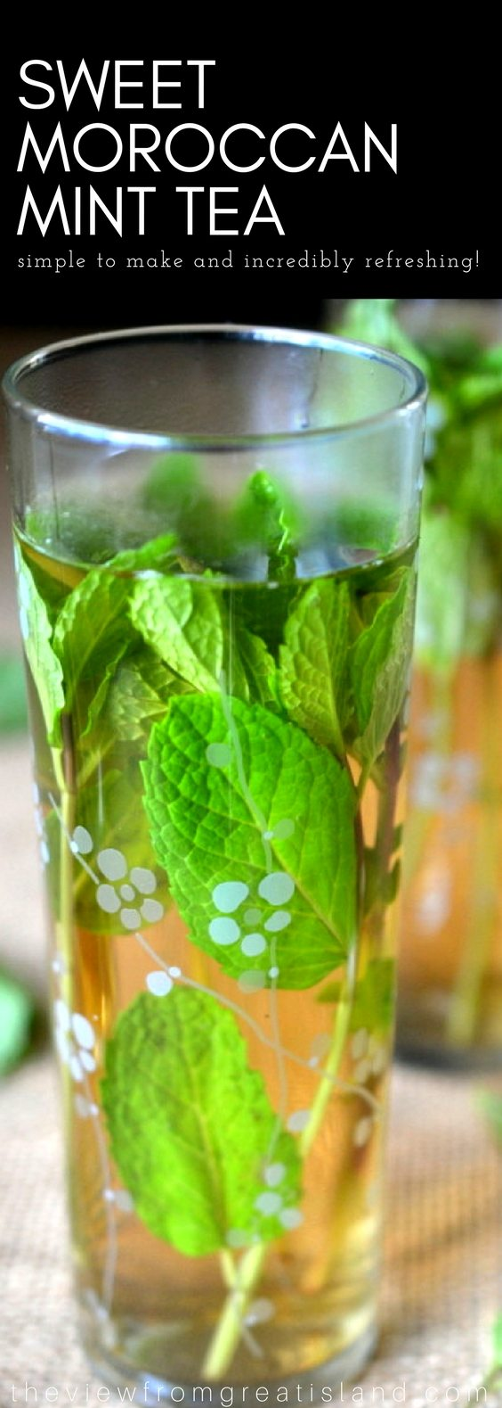Sweet Moroccan Mint Tea (Hot or Iced) ~ this refreshing staple of North African culture is easy to make and incredibly refreshing. #minttea #tea #moroccan #icedtea #mint #beverage #summerdrink