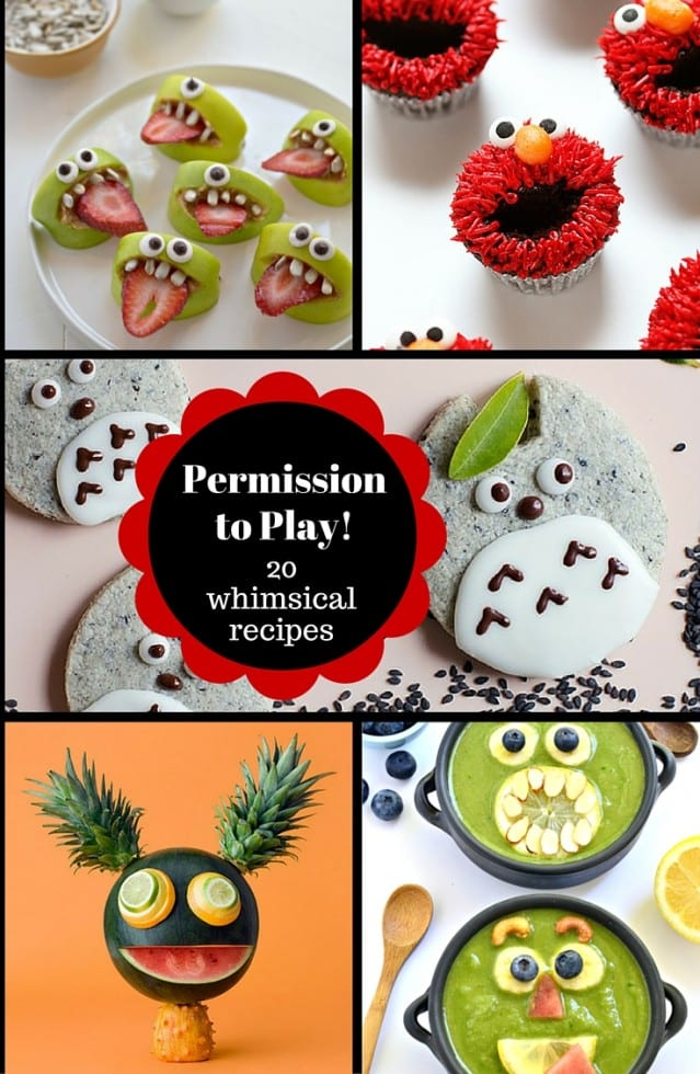Permission to Play - 20 Whimsical Recipes to bring a smile to your table!