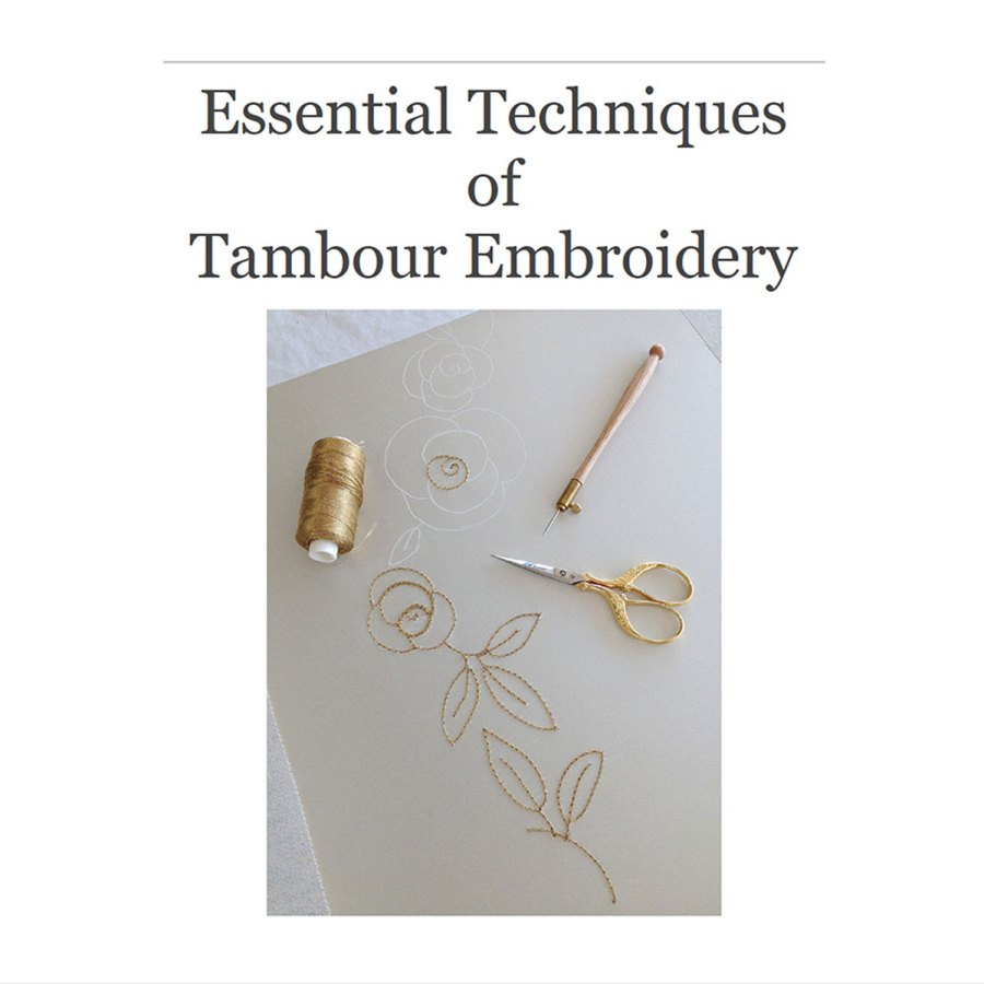 Essential Techniques of Tambour Embroidery by The Vintage Couturiere Olivia Torma