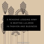 5 Reasons Legging Army Is Beating LuLaRoe In Fashion and Business