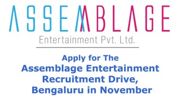 Assemblage Entertainment Recruitment Drive in Bangalore
