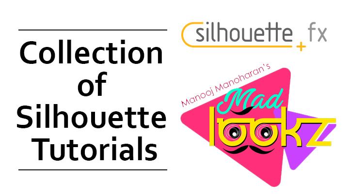 Collection of Silhouette Tutorials by MadlookZ aka Manooj
