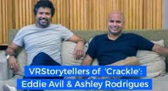 Crackle VR Eddie Avil Ashley Rodrigues VRStorytellers