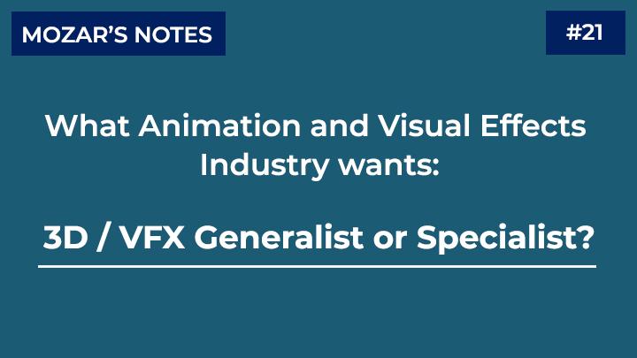 Generalist or Specialist 3D VFX