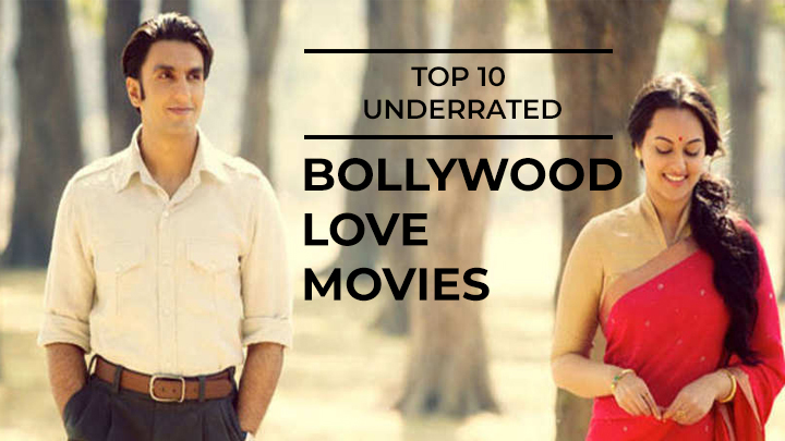 top 10 underrated best Indian films love romance