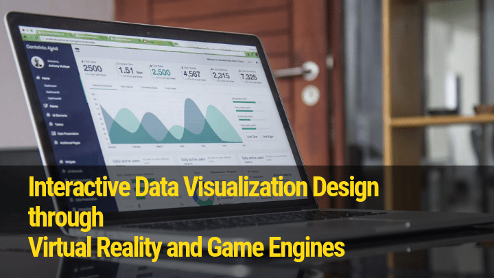 Interactive Data Visualization Design through  VR and Game Engines