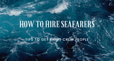 how to hire seafarers tips techniques