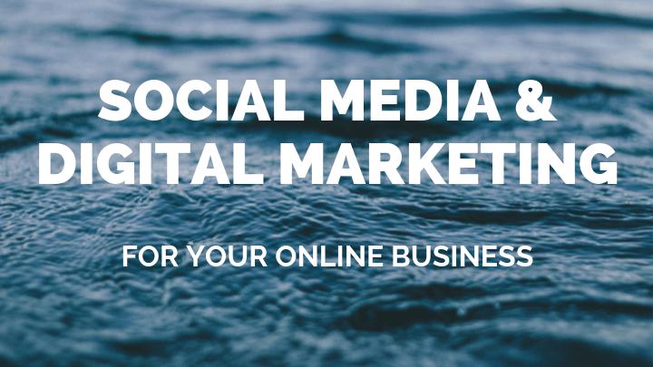 social media and digital marketing for online business