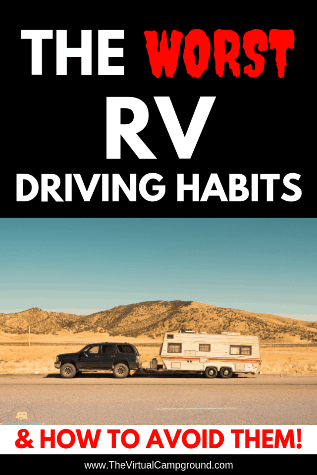The worst RV driving habits and how to avoid them. This article includes tips for road trips for your next RV camping adventure. Prepare for your RV travel cross country, and you'll be happy campers once you hit the RV parks! Click to discover the best tips for driving your new RV. | www.TheVirtualCampground.com #RVdrivingtips #RVliving #fulltimeRVliving
