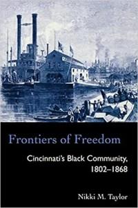 Frontiers of Freedom Cincinnati's Black Community