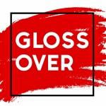 E80: Gloss Over is Back