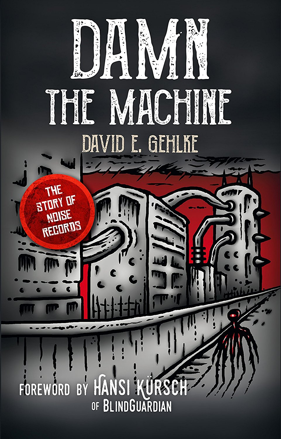 "BOOK REVIEW: ""Damn the Machine: The Story of Noise Records"
