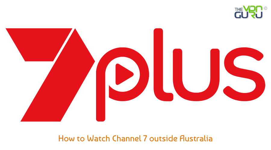 How to Watch 7Plus outside Australia (Get Channel 7 Overseas)