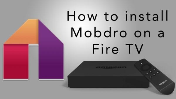 How to Install Mobdro on Fire Stick