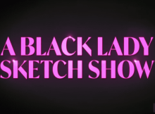 How to Watch A Black Lady Sketch Show Abroad