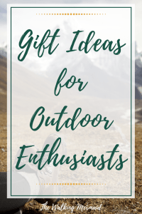 Gift ideas for outdoor enthusiasts, hikers, campers, nature lovers, and backpackers.