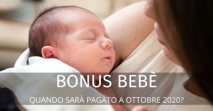 Bonus Bebè ottobre 2020: Quando avverrà il pagamento? Importo, requisiti, domanda.
