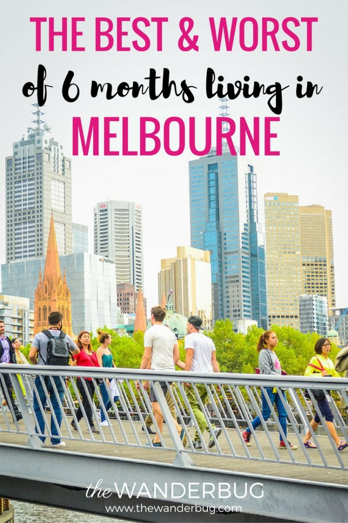 Best & Worst of 6 Months Living in Melbourne