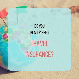 do you need travel insurance
