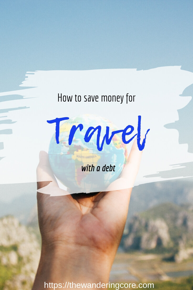 How to save money for travel with a debt #travel #traveltips