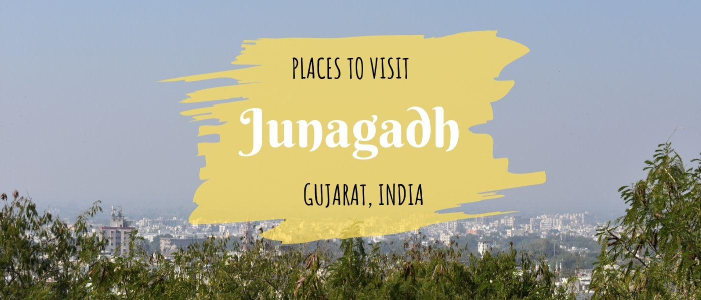 Gujarat Offbeat – Places to visit in Junagadh