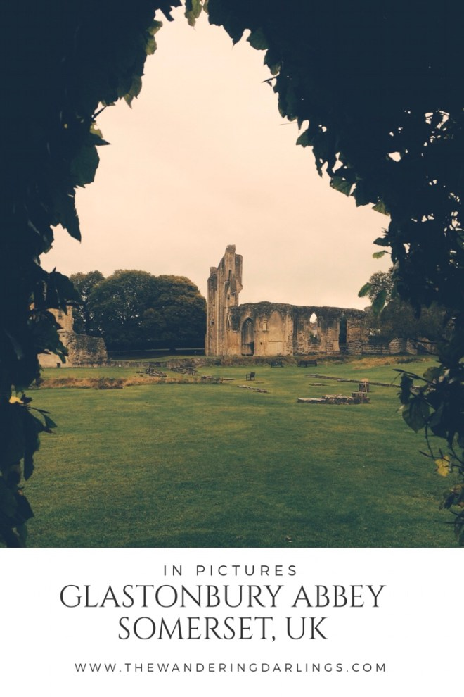 Glastonbury Abbey in pictures pin for blog post from The Wandering Darlings