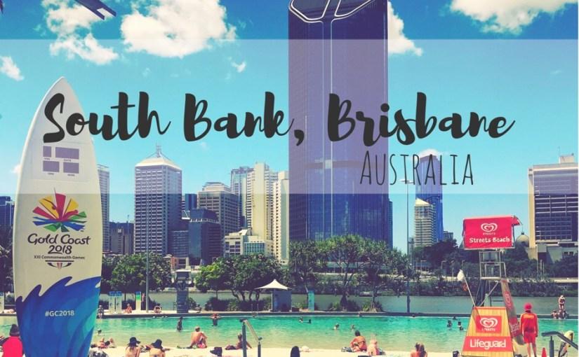 Take a walk through the South Bank, Brisbane