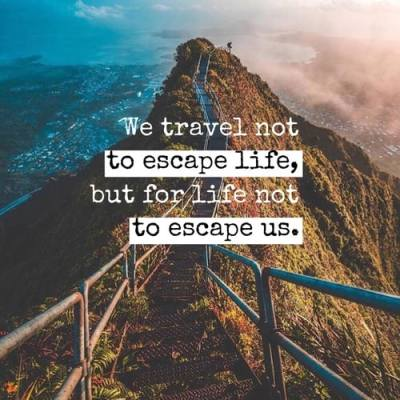 Travel quote - travel not to escape life