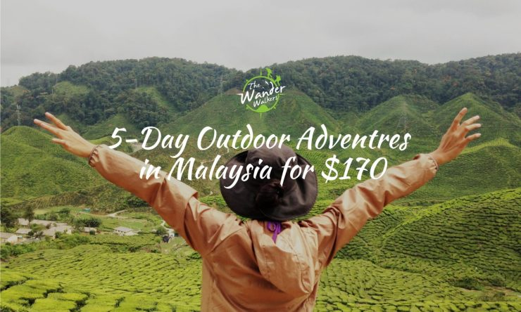 How I Spent $170 for a 5-Day Outdoor Adventure in Malaysia