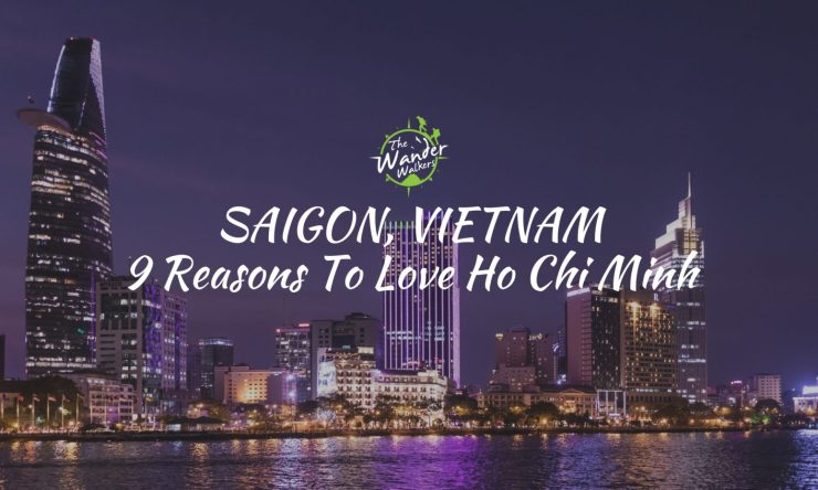 Saigon, My New Home (9 Reasons I'm Loving Ho Chi Minh)