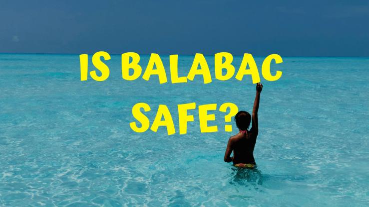 Is Balabac Palawan Safe?